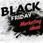 Маркетинг стратегии за Черен петък?
